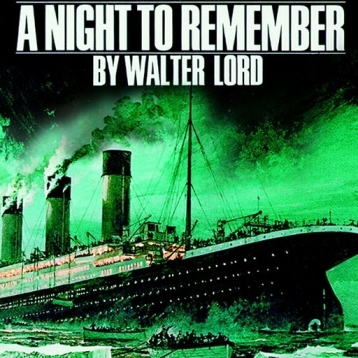 A Night To Remember (by Walter Lord)