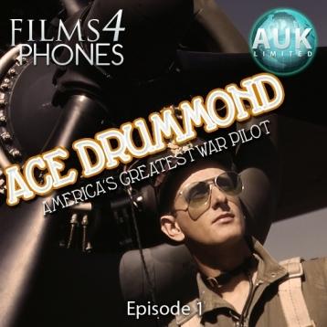 Ace Drummond - Episode 1 \'Where East Meets West\' - Films4Phones