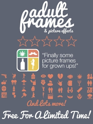 Adult Frames & Picture Editor HD Free - Edit Your Photo.s & Add Fun, Sexy, Colorful & White Frames! (17+)