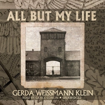 All But My Life (by Gerda Weissmann Klein)