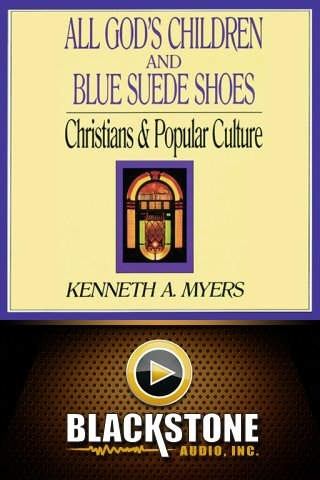 All God's Children and Blue Suede Shoes (by Kenneth A. Myers)