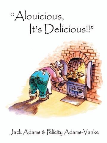 """''Alouicious, It's Delicious!!"""""""