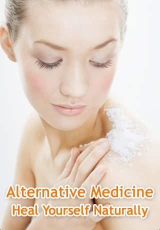 Alternative Medicine - Heal Yourself Naturally