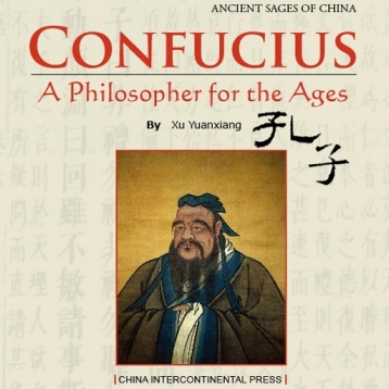 Analects of Confucius and Confucius : A Philosopher for the Ages
