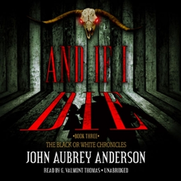 And If I Die (by John Aubrey Anderson)