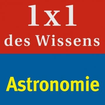 Astronomie – 1 x 1 des Wissens Naturwissenschaften