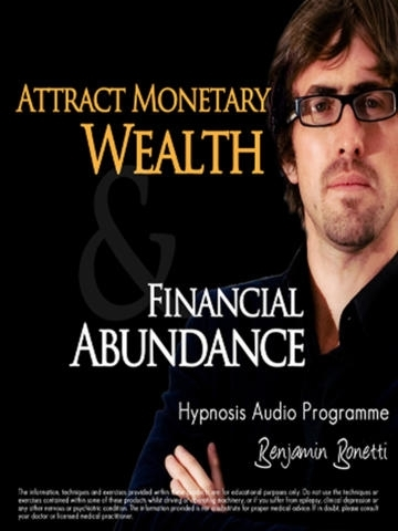 Attract Monetary Wealth & Financial Abundance With Hypnosis: Wealth & Abundance Hypnosis Audio by Benjamin P Bonetti