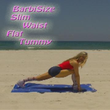 BarbiSize Slim Waist Flat Tummy