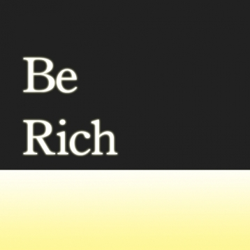 Be Rich*