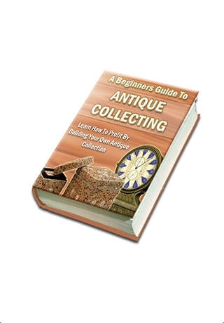 Beginner's Guide To Antique Collecting
