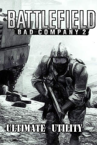BFBC2 Ultimate Utility - A Battlefield Reference Guide for Bad Company 2