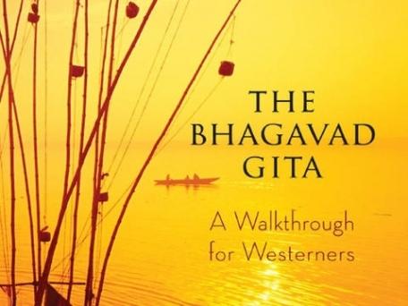 Bhagvad Gita A Walkthrough for Westerners