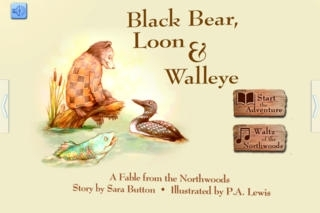 Black Bear, Loon & Walleye a Fable from the Northwoods