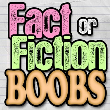Boob Fact or Fiction
