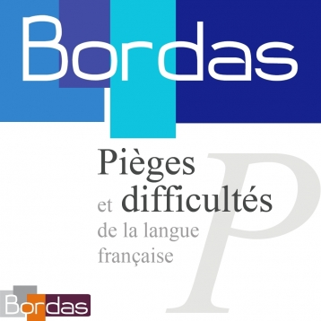 BORDAS Pièges, le dictionnaire des Pièges et Difficultés de la langue française