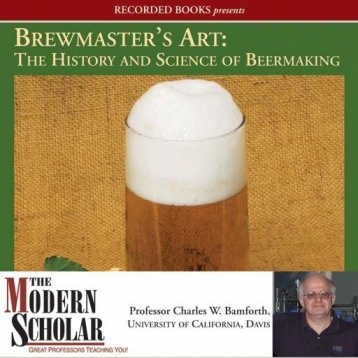 Brewmaster\'s Art: the History and Science of Beer Making (Audiobook)