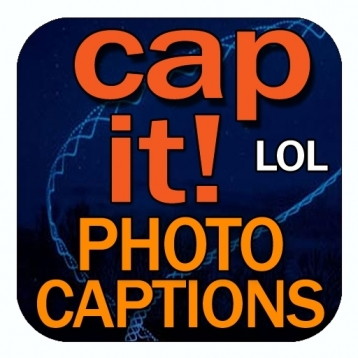 Cap It! LOL - I\'d Caption That Photo!