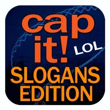 Cap It! Slogans Edition - I\'d Caption That!