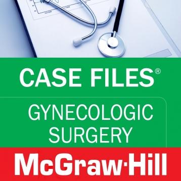 Case Files Gynecologic Surgery (LANGE Case Files) McGraw-Hill Medical