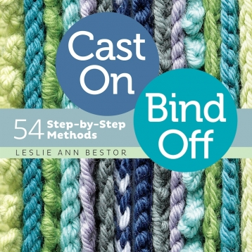 Cast On, Bind Off by Leslie Ann Bestor