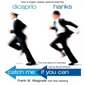 Catch Me If You Can (by Frank W. Abagnale)