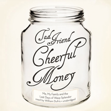 Cheerful Money (by Tad Friend)