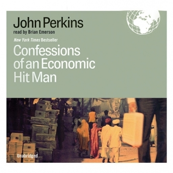 Confessions of an Economic Hit Man (by John Perkins)