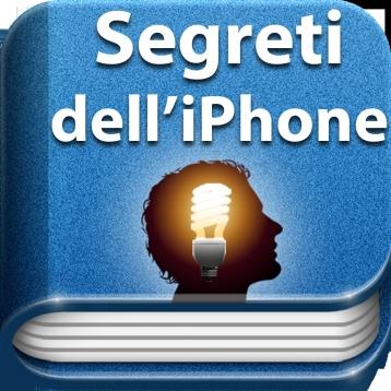 Consigli & Trucchi - Segreti dell\'iPhone - Edizione iOS 6