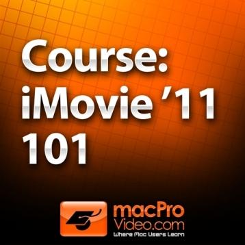 Course For iMovie \'11 101 - Core iMovie \'11