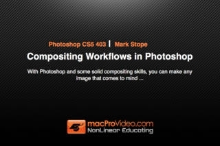 Course For Photoshop CS5 403 - Compositing Workflows