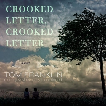 Crooked Letter, Crooked Letter (by Tom Franklin)