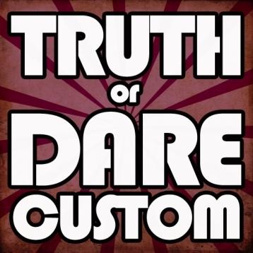 Custom Truth or Dare