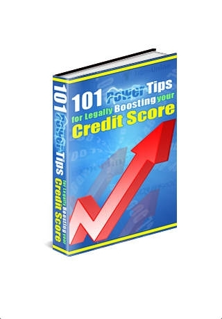 101 Powerful Tips for Legally Improving Your Credit Score!