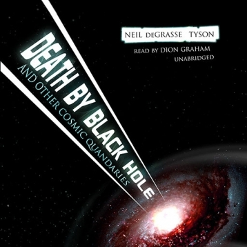 Death by Black Hole (by Neil deGrasse Tyson)