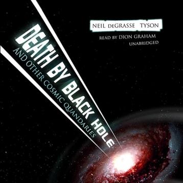 Death by Black Hole (by Neil deGrasse Tyson)