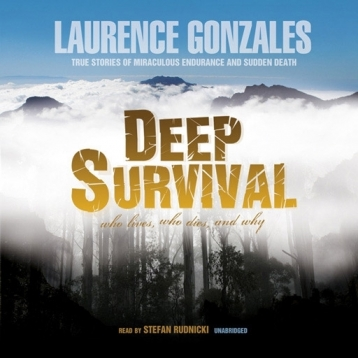 Deep Survival (by Laurence Gonzales)
