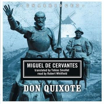 Don Quixote de la Mancha (by Miguel de Cervantes)
