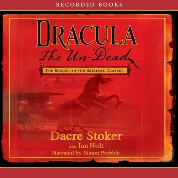 Dracula the Undead: A Sequel to the Original Classic (Audiobook)
