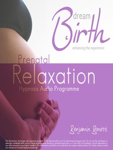 Dream Birth: PreNatal Relaxation Hypnosis-Benjamin P Bonetti