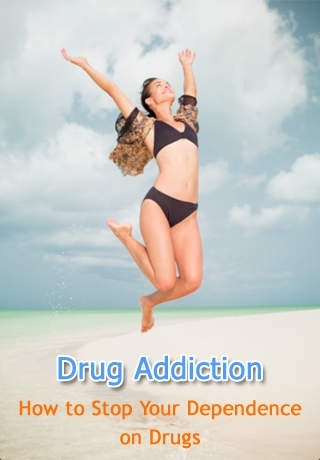 Drug Addiction - How to Stop Your Dependence on Drugs