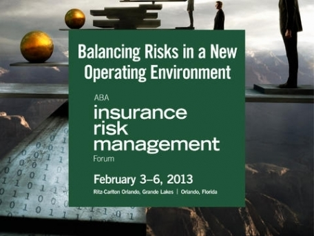 2013 ABA Insurance Risk Management Forum