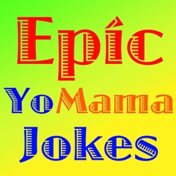 Epic Yo Mama Jokes