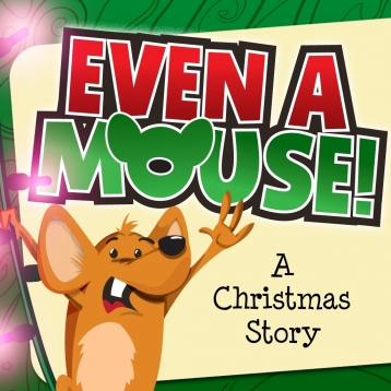 Even a Mouse - an interactive Christmas story