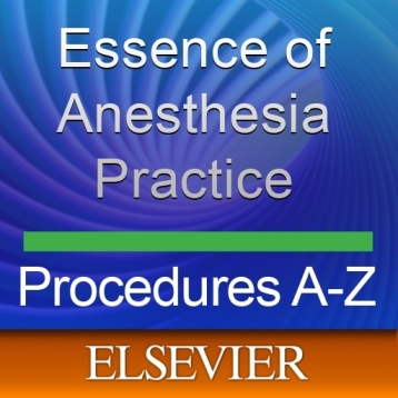 Fleisher & Roizen's Essence of Anesthesia Practice: Procedures A-Z