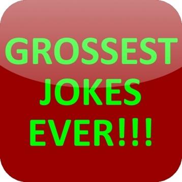 Grossest Jokes Ever