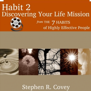 Habit 2: Discovering Your Life Mission with video