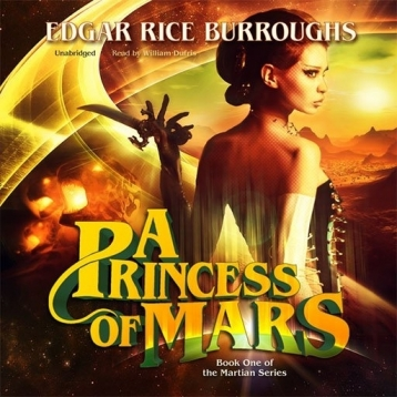 A Princess Of Mars (by Edgar Rice Burroughs)