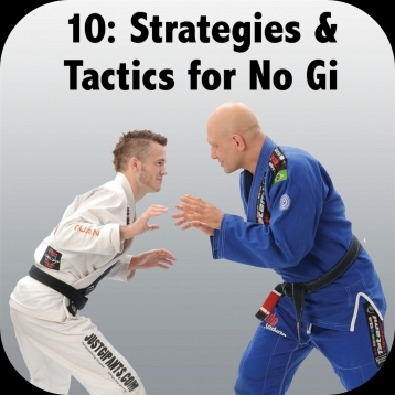How to Defeat the Bigger, Stronger Opponent. Volume 10: Strategies and Tactics for No-Gi, with Brandon Mullins and Stephan Kesting