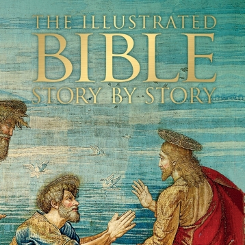 Illustrated Bible Story by Story - Complete Interactive Edition with over 1,000 Images, Maps, and more