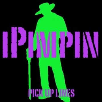 iPimpin - Pickup Lines